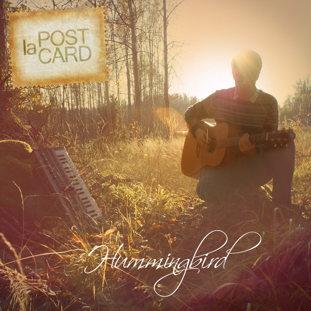 La Postcard - Hummingbird Single