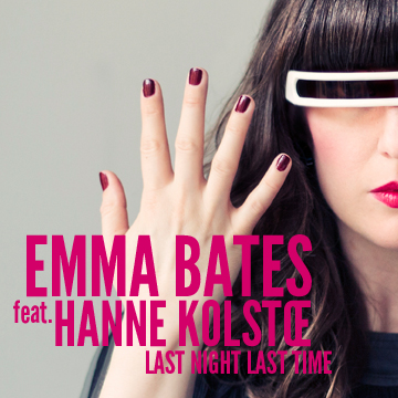 Emma Bates - Last Night Last Time