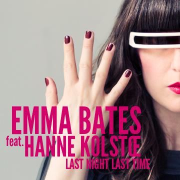Emma Bates - Last Night Last Time